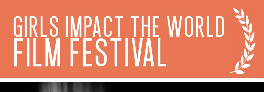 Girls Impact the World Film Festival – Call for Entries