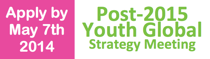 Apply to the Post 2015 Youth Global Strategy Meeting – Bangkok, Thailand