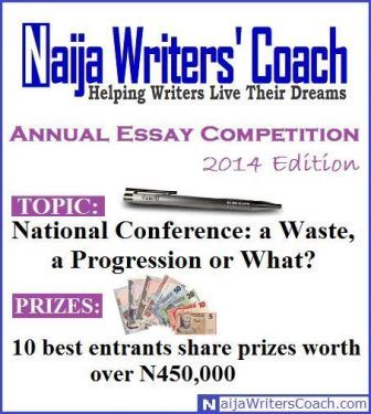 2014 Naija Writers' Coach Essay Competition (Prizes Worth Over N450,000)