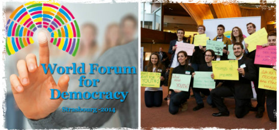 2014 World Forum for Democracy in Strasbourg, France (Fully Funded)!