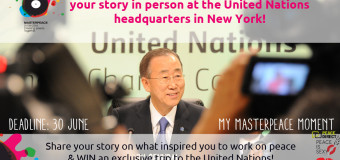 'My MasterPeace Moment' Storytelling competition – Share Your Story & Win a Trip to the UN Headquarters