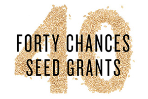 The 40 Chances Seed Grants Program (Win $10,000)