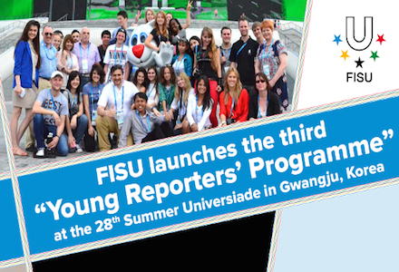 FISU Young Reporters Programme 2015 – Gwangju, Korea (Fully-funded)
