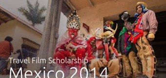 Win a 10-day trip to Mexico – Apply for World Nomads Travel Film Scholarship 2014