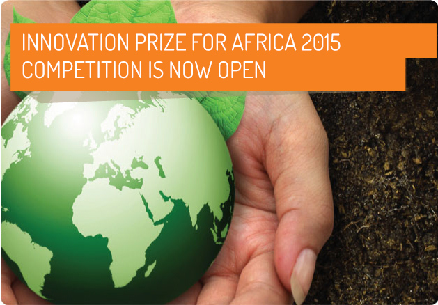 Innovation Prize for Africa 2015 – $150,000 in prizes for the Brightest Innovators