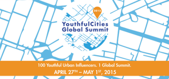 Apply to attend the YouthfulCities Global Summit 2015 – Toronto, Canada