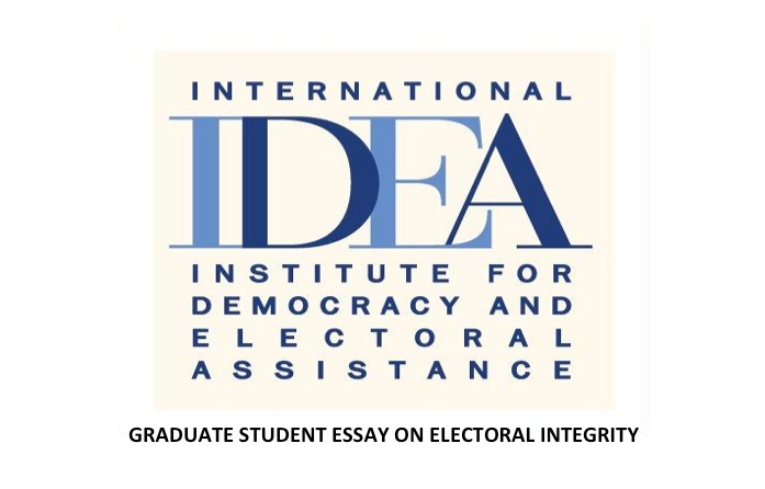 International IDEA Graduate Student Essay on Electoral Integrity 2015