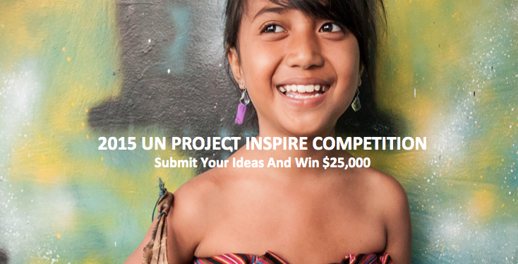 UN Project Inspire Competition 2015 – Submit Your Ideas and Win $25,000 and a trip to Singapore