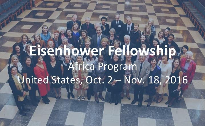 Eisenhower Fellowship – 2016 Africa Program in the United States (fully-funded)