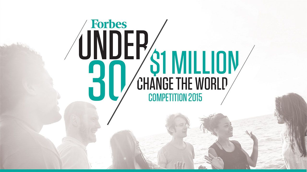 Forbes Under 30 $1M Change the World Competition 2015