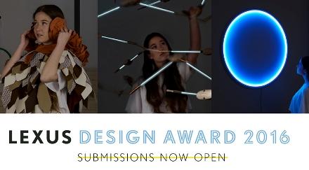 Lexus Design Awards 2016 (Cash Prizes & Invitation to Milan Design Week)