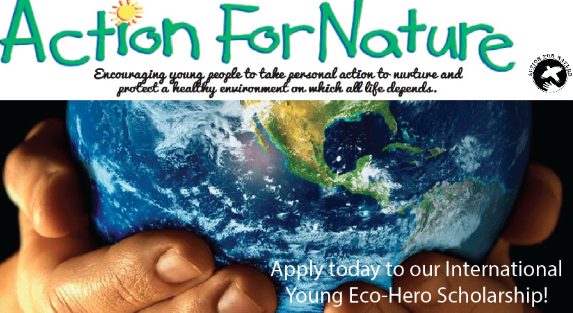 Action For Nature – International Young Eco-Hero Awards 2016 (Win cash prizes and more)