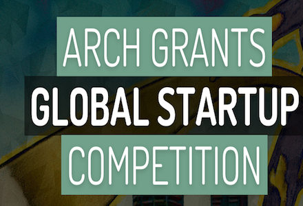 Arch Grants Global Startup Competition Spring 2016