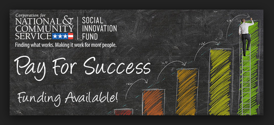 Social Innovation Fund 2016 Pay for Success Grant Competition (Up to $10.6m in grants)