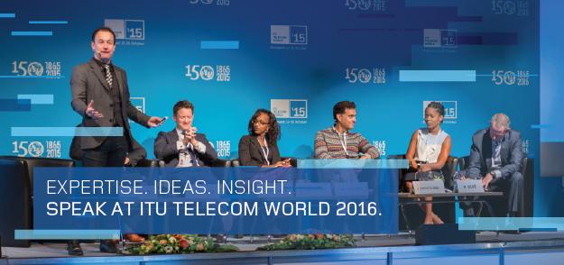 Call for Speakers at ITU Telecomm World 2016 – Bangkok, Thailand