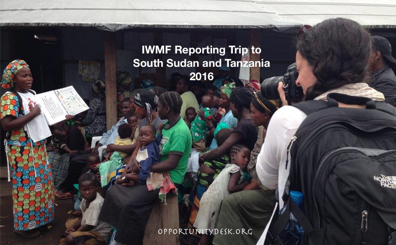 IWMF Reporting Trip to South Sudan and Tanzania 2016 – Up to $230k Fund for Women Journalists