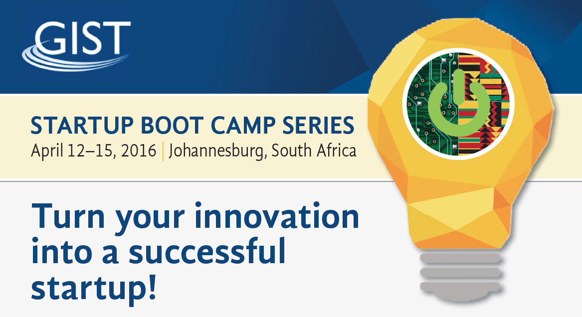 GIST Startup Boot Camp 2016 for Young Entrepreneurs – Johannesburg, South Africa (all-expenses-paid)