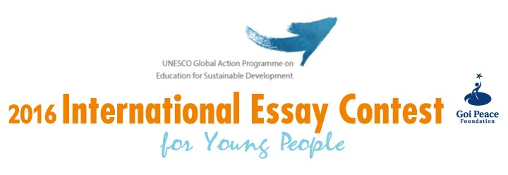 goi peace essay contest 2012 Goi peace foundation/unesco international essay contest 2016 for young people ($usd1,000+ & fully funded to japan.