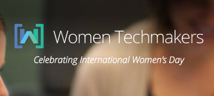 Women Techmakers Global Event Series & International Women's Day 2016