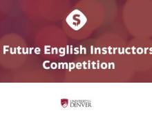 Future English Instructors Competition 2016 – University of Denver, United States