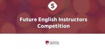 University of Denver Future English Instructors Competition 2017