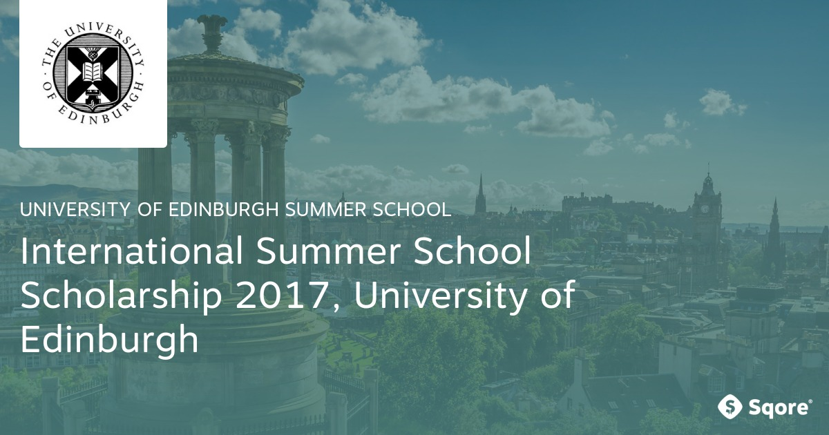 International Summer School Scholarship 2017 at University of Edinburgh