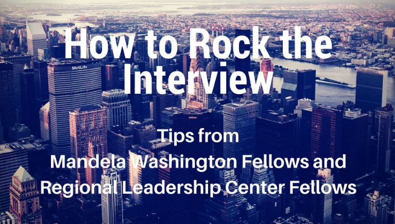 10 ways to ROCK the Interview: Tips from YALI Fellows
