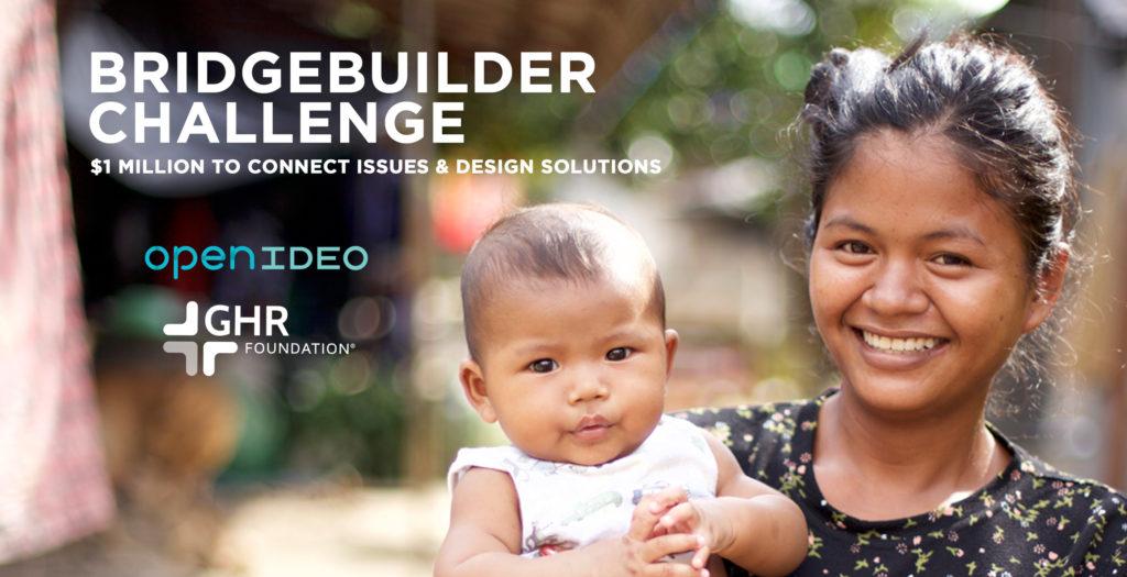 GHR Foundation/OpenIDEO BridgeBuilder Challenge 2017
