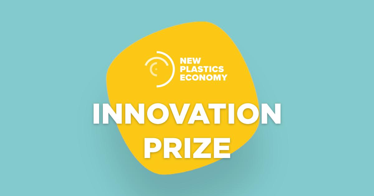 Apply for the New Plastics Economy Innovation Prize 2017