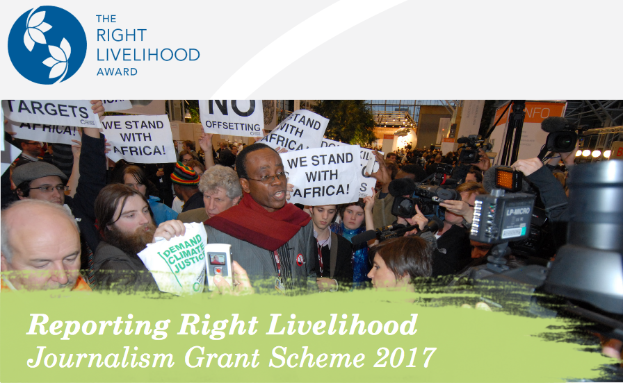 Reporting Right Livelihood Journalism Grant Scheme 2017