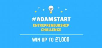 Enter the #AdamStart Entrepreneurship Challenge 2017