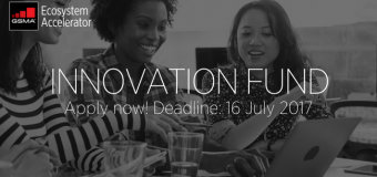 GSMA Ecosystem Accelerator Innovation Fund 2017 (Up to £250,000 Available)