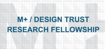 M+ / Design Trust Research Fellowship 2018