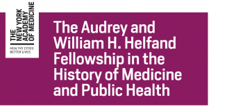 Audrey and William H. Helfand Fellowship 2018 (Funded)