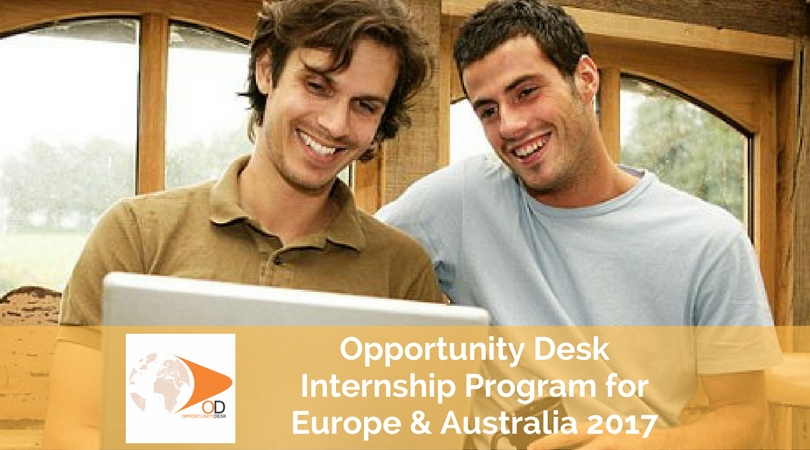 Opportunity Desk Internship Program for Europe & Australia 2017