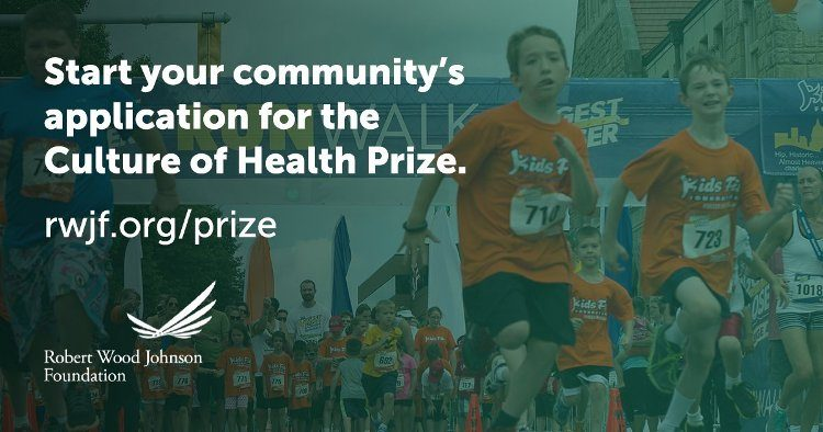 Rwjf Culture Of Health Prize 2018 Opportunity Desk