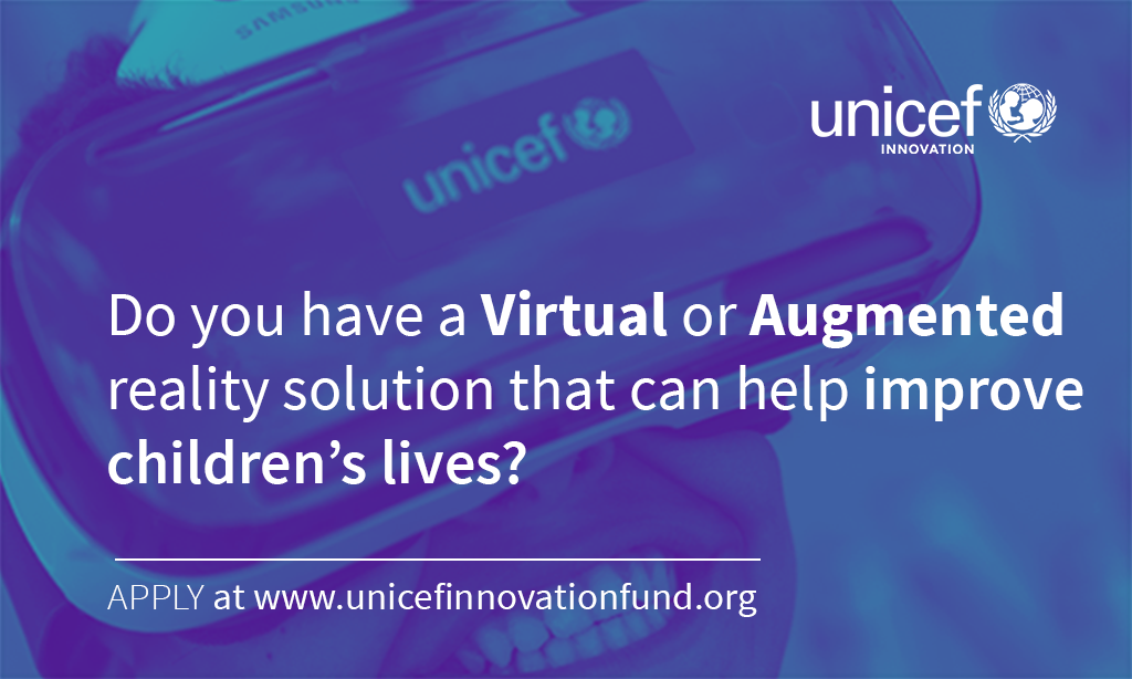 UNICEF Innovation Fund for VR/AR Technologies ($50-90,000 in funding)