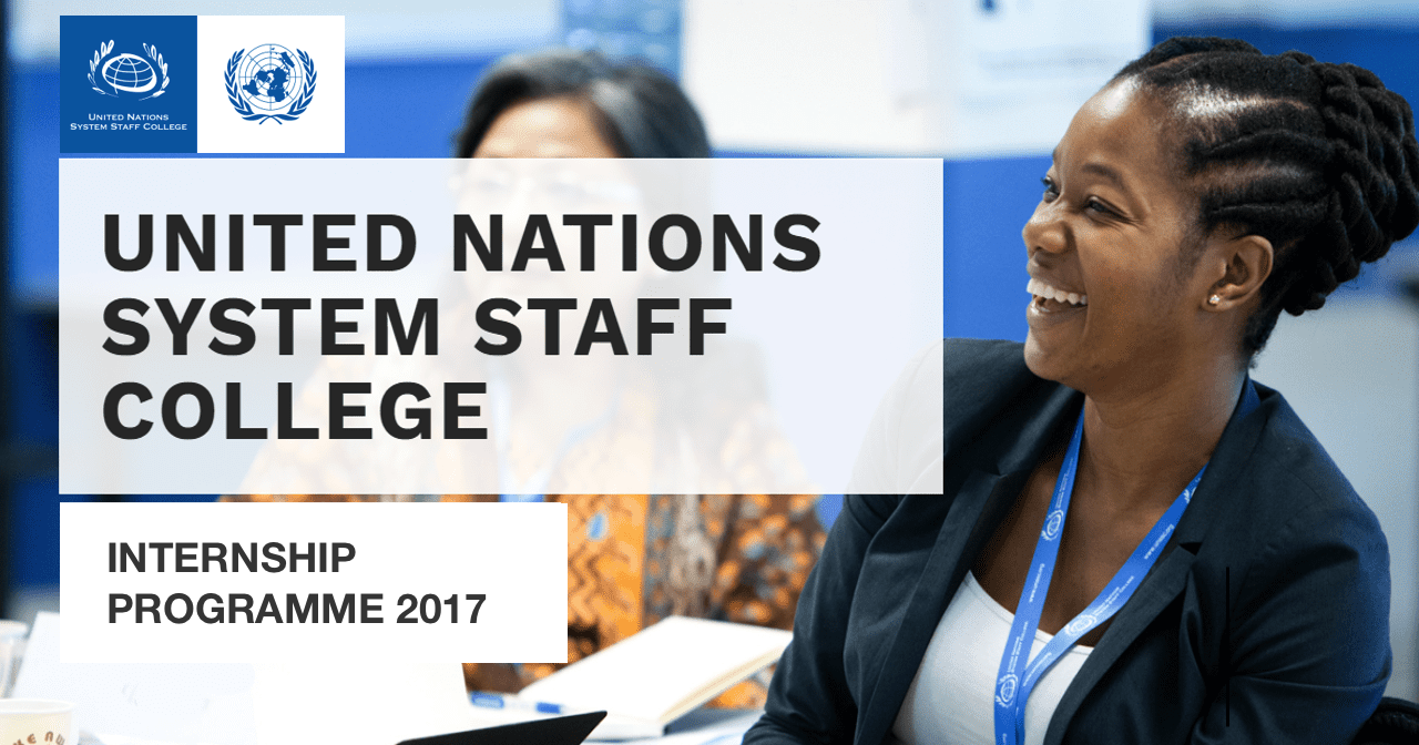 United Nations System Staff College (UNSSC) Internship 2017 – Turin, Italy (Stipend Available)