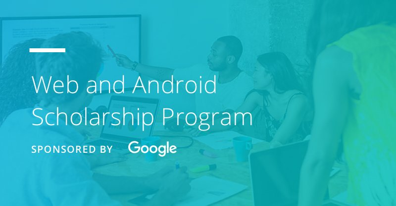 Udacity's Google Web and Android Scholarship Program 2017 (60,000 Scholarships)