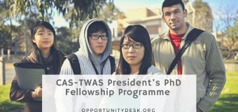 CAS-TWAS President's PhD Fellowship Programme 2018 (Study in China Fully-funded)