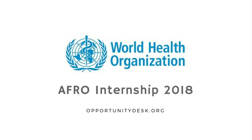 World Health Organization AFRO Internship Programme 2018