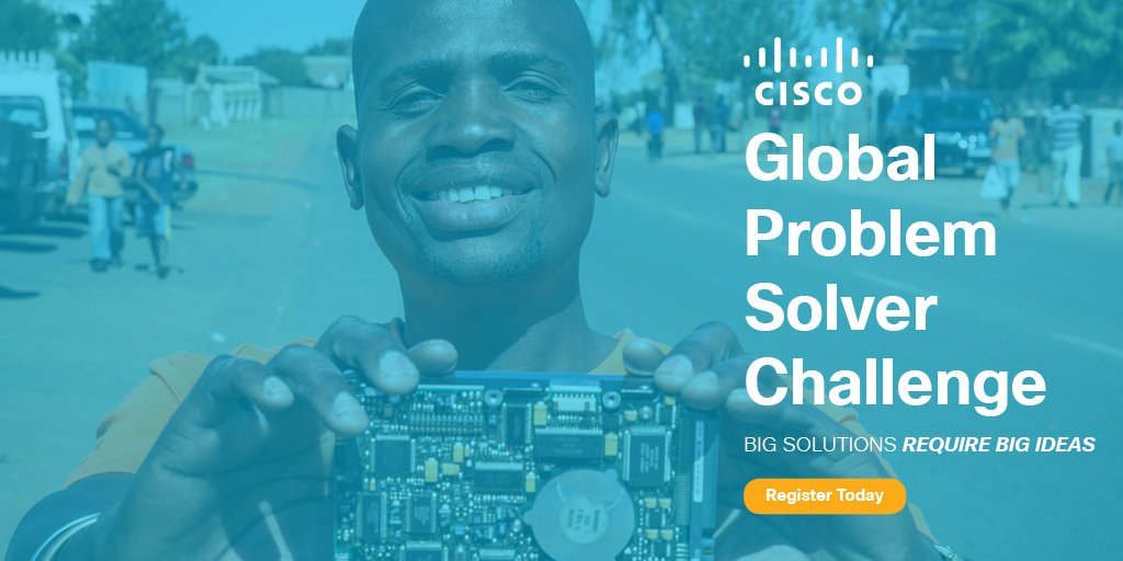 Cisco Global Problem Solver Challenge 2018 for Students & Recent Grads ($300,000 in Prizes)