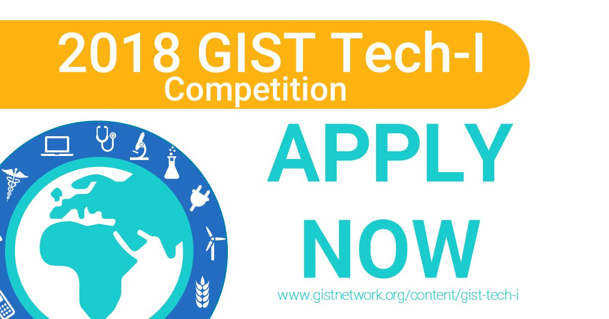 GIST Tech-I Competition 2018 (Win Seed Prizes & trip to the Finals in Istanbul, Turkey)