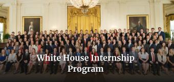 White House Internship Program – Summer 2018