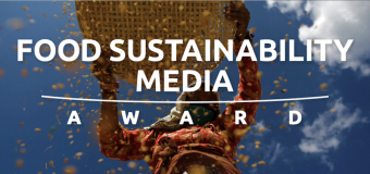 Food Sustainability Media Award 2018 (Win €10,000 Prize and a trip to Thomson Reuters Foundation Media Training)