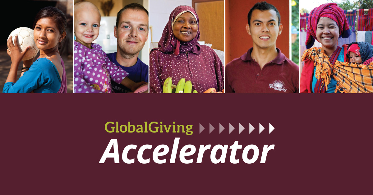 GlobalGiving Accelerator Program – March 2019 (Up to $30,000+ in matching funding)