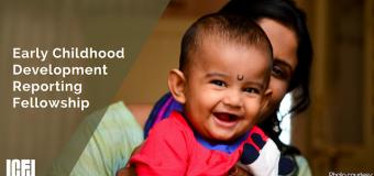 ICFJ Early Childhood Development Reporting Fellowship 2018