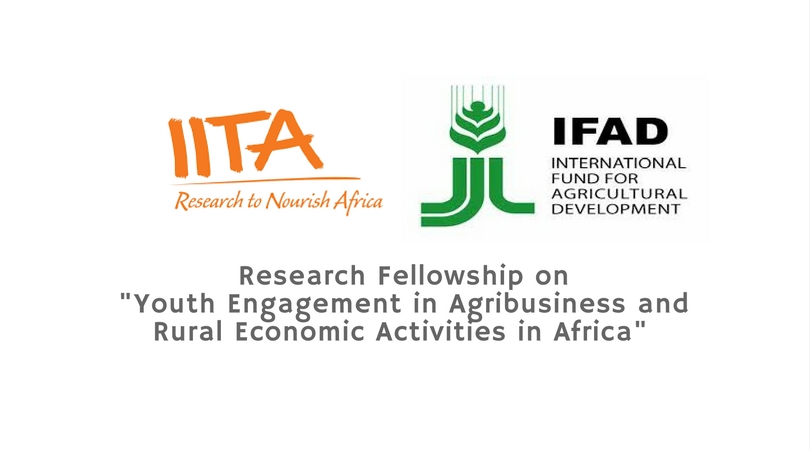 "IITA Research Fellowship 2019 on ""Youth Engagement in Agribusiness and Rural Economic Activities in Africa"" (Up to $10,000 Grant)"