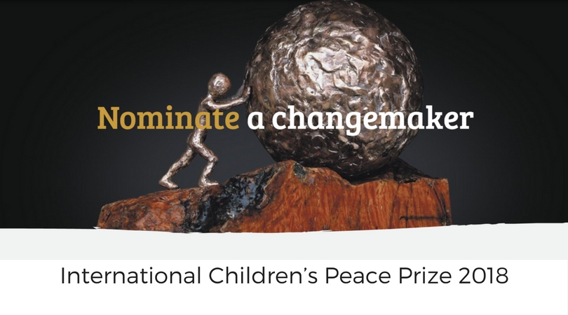 Nominate a Changemaker for KidsRights International Children's Peace Prize 2018 (€100,000 Award)