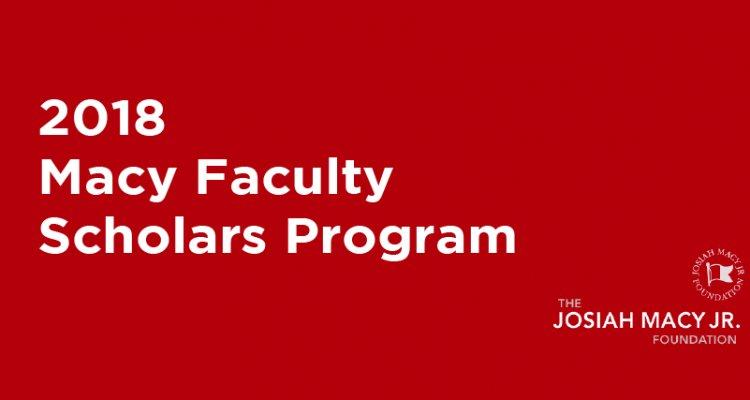 2018 Macy Faculty Scholars Program for Educational Innovators in Medicine and Nursing